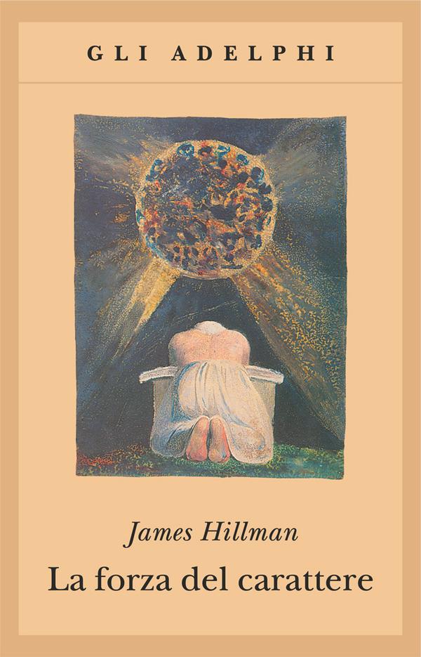"""""""LA FORZA DEL CARATTERE"""", OLTRE LA VECCHIAIA. DI JAMES HILLMAN"""