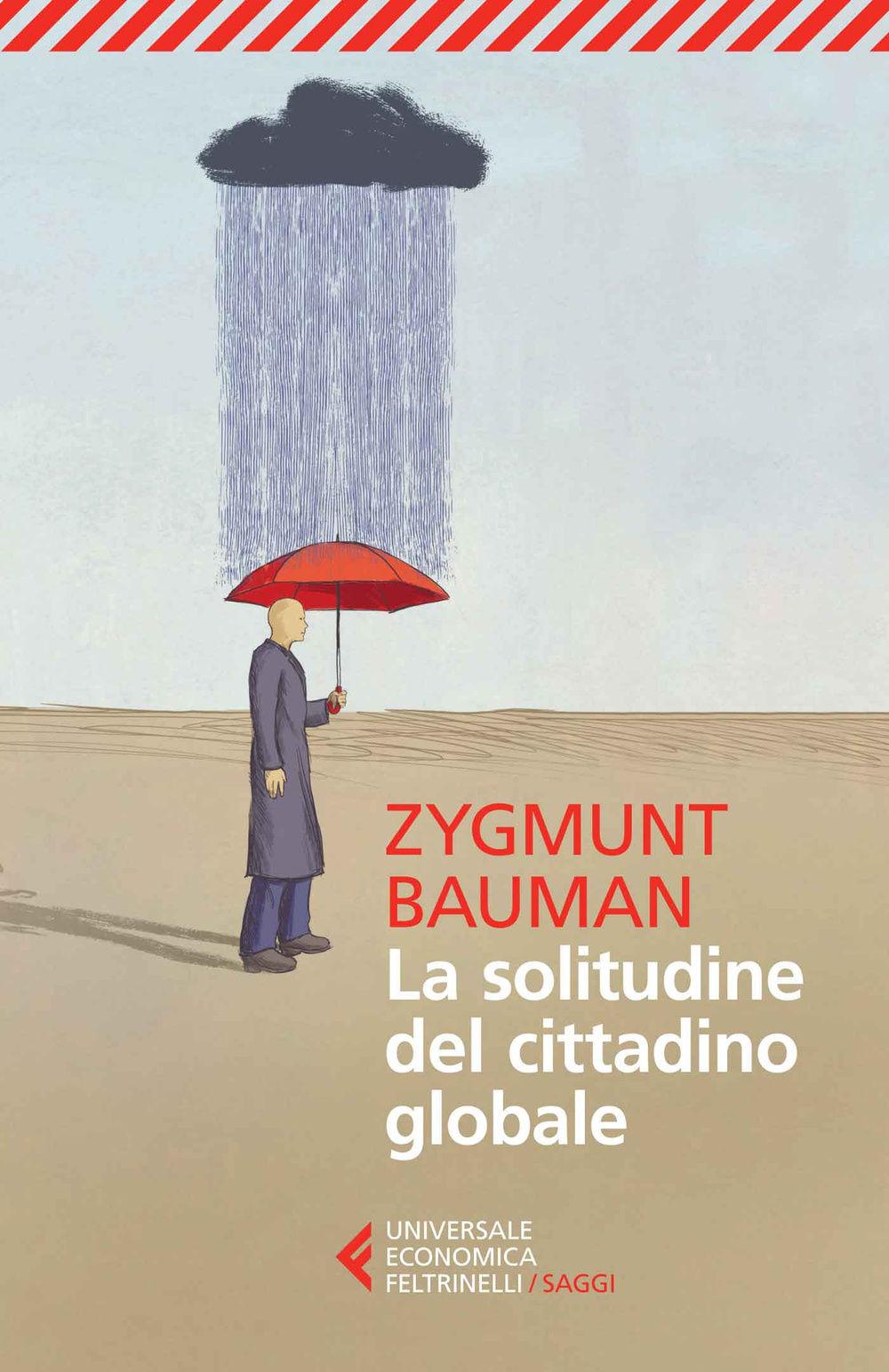 LA SOLITUDINE DEL CITTADINO GLOBALE DI ZYGMUNT BAUMAN