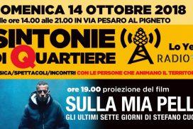 """Radio 32 e Lo Yeti presentano: """"Sintonie di Quartiere"""". Musica, spettacoli, incontri con le persone e le realtà che animano i territori. Roma, 14/10/2018 (via Pesaro)"""